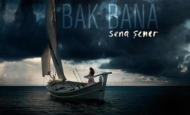 Sena Şener, 'BAK BANA' single'ı ile müzik yolculuğuna devam ediyor
