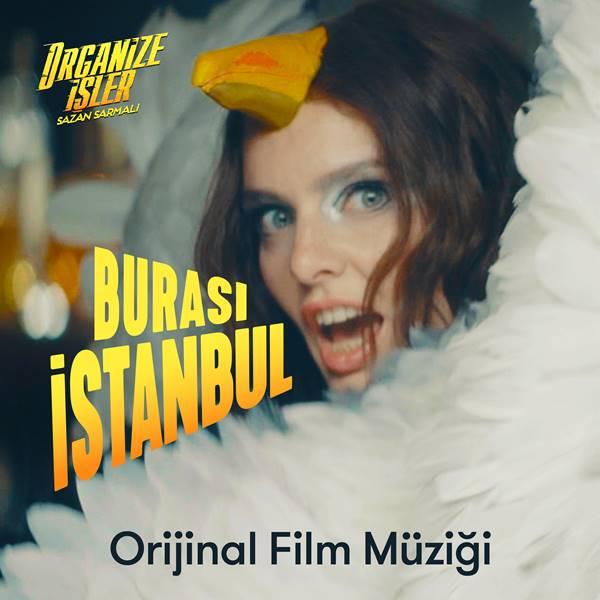 """Organize İşler Sazan Sarmalı'nın orjinal film müziği """"Burası İstanbul"""" 1"""