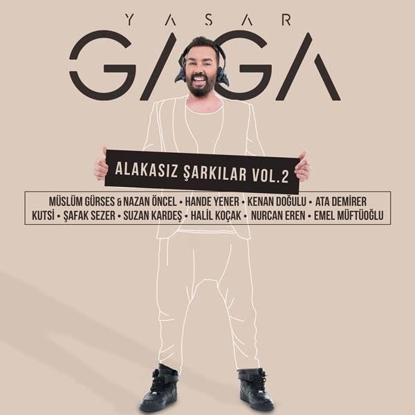 Dev isimler Yaşar Gaga'nın 'Alakasız Şarkılar Vol 2' albümünde buluştu 1